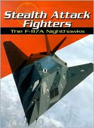 Stealth Attack Fighters: The F-117A Nighthawks