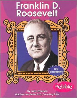 First Biographies: Franklin D. Roosevelt
