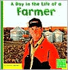 A Day in the Life of a Farmer (First Facts Community Helpers at Work Series)