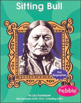 First Biographies: Sitting Bull