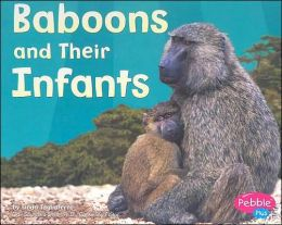 Baboons and Their Infants (Animal Offspring Series)