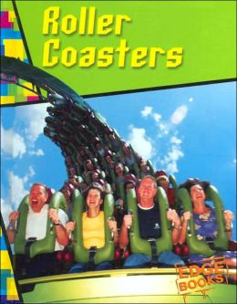 Roller Coasters (Edge Books, Wild Rides Series)