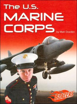 The U.S. Marine Corps (U.S. Armed Forces Series)
