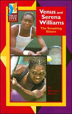 Venus and Serena Williams: The Smashing Sisters