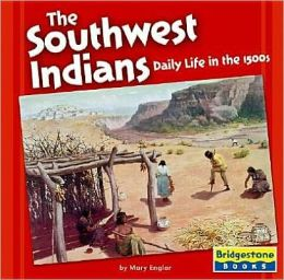 The Southwest Indians: Daily Life in the 1500s