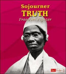 Sojourner Truth: Freedom Fighter