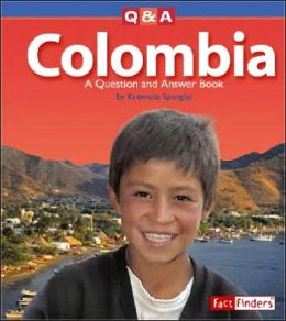 Colombia: A Question and Answer Book