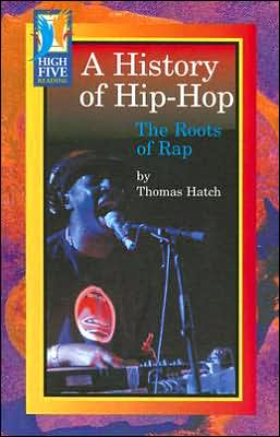A History of Hip-Hop: The Roots of Rap
