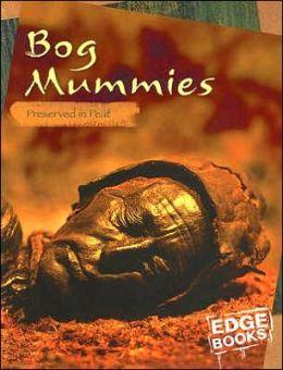 Bog Mummies: Preserved in Peat