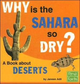 Why Is the Sahara So Dry?: A Book about Deserts