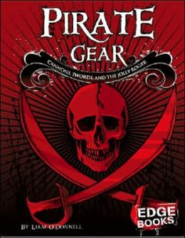 Pirate Gear: Cannons, Swords, and the Jolly Roger