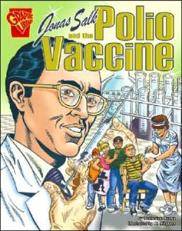 Jonas Salk and the Polio Vaccine