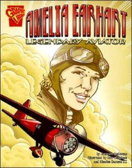 Amelia Earhart: Legendary Aviator