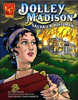 Dolley Madison: Salva la Historia