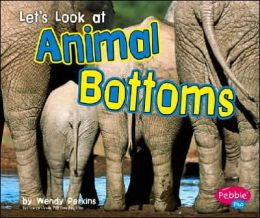 Let's Look at Animal Bottoms