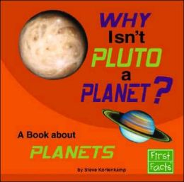 Why Isn't Pluto a Planet?: A Book about Planets