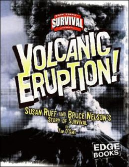 Volcanic Eruption!: Susan Ruff and Bruce Nelson's Story of Survival