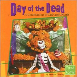 Day of the Dead: A Celebration of Life and Death