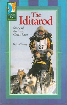 The Iditarod: Story of the Last Great Race