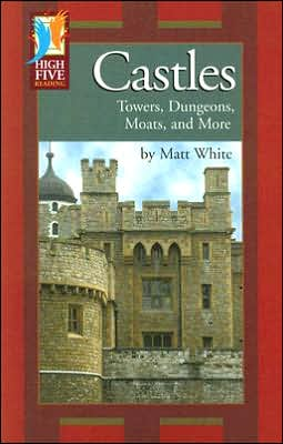 Castles: Towers, Dungeons, Moats, and More