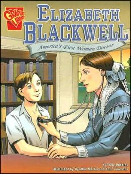 Elizabeth Blackwell: Americas First Woman Doctor
