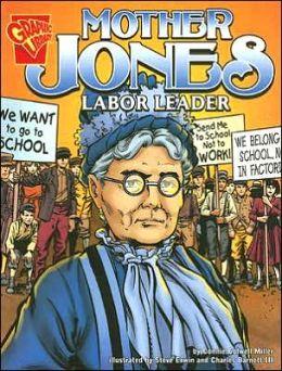 Mother Jones: Labor Leader