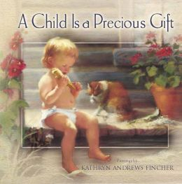 A Child Is a Precious Gift