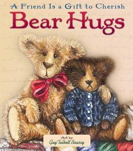 Bear Hugs: A Friend Is a Gift to Cherish
