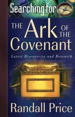 In Search of the Ark of the Covenant: Uncovering the Latest Discoveries