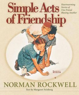 Simple Acts of Friendship: Heartwarming Stories of One Friend Blessing Another