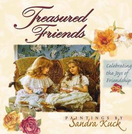 Treasured Friends: Celebrating the Joys of Friendship