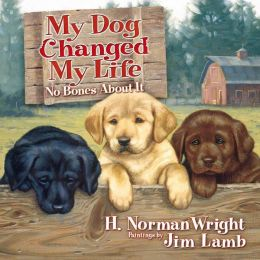 My Dog Changed My Life: No Bones about It