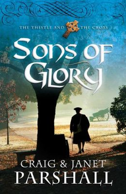 Sons of Glory: The Thistle and the Cross--Book #3