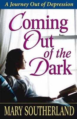 Coming Out of the Dark: A Journey Out of Depression