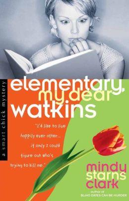 Elementary, My Dear Watkins (Smart Chick Series #3)