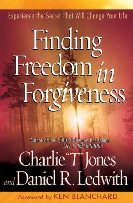 Finding Freedom in Forgiveness: Experience the Secret that Will Change Your Life