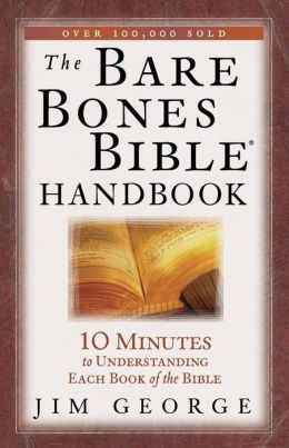 The Bare Bones Bible? Handbook: 10 Minutes to Understanding Each Book of the Bible