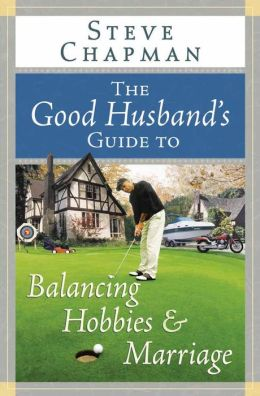 The Good Husband's Guide To Balancing Hobbies And Marriage