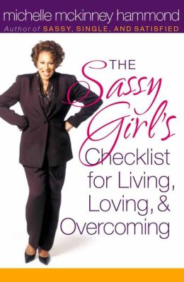 The Sassy Girl's Checklist for Living, Loving, and Overcoming