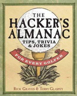 The Hacker's Almanac: Tips, Trivia, and Humor for Every Golfer