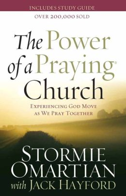 The Power of a Praying Church: Experiencing God Move as We Pray Together