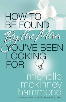 How to Be Found by the Man You've Been Looking For