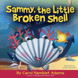 Sammy, the Little Broken Shell