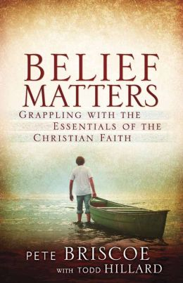 Belief Matters: Grappling with the Essentials of the Christian Faith