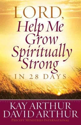 Lord, Help Me Grow Spiritually Strong in 28 Days