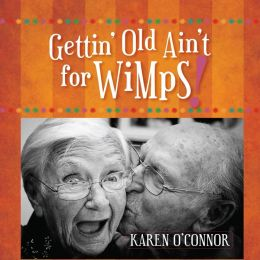 Gettin' Old Ain't for Wimps! Gift Edition