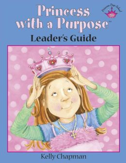 Princess With a Purpose Curriculum Leader's Guide