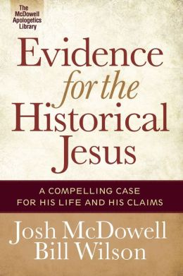 Evidence for the Historical Jesus: A Compelling Case for His Life and His Claims