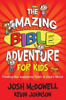 The Amazing Bible Adventure for Kids: Finding the Awesome Truth in God's Word