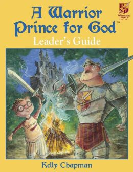 A Warrior Prince for God Curriculum Leader's Guide
